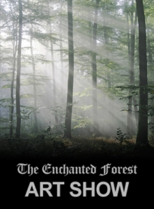 The Enchanted Forest Art Show - August 10 & 11, 2013